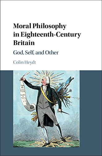 Moral Philosophy in Eighteenth-Century Britain: God, Self, and Other thumbnail
