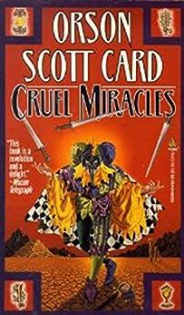 Cruel Miracles (Maps in a Mirror) von [Card, Orson Scott]