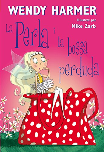 La Perla i la bossa perduda (La Perla) por Wendy/Zarb,Mike Harmer