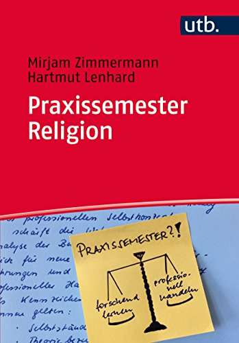 Praxissemester Religion: Handwerkszeug für Berufsanfängerinnen und Berufsanfänger