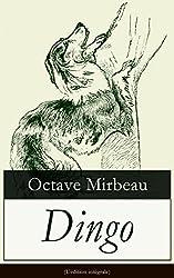 Dingo (L'édition intégrale): Une fable cynique entre autofiction et galéjade