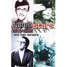 Fallen Stars: Tragic Lives and Lost Careers