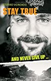 Stay true and never give up ...: Mein veganes Experiment auf dem Jakobsweg - Stefano Vicinoadio