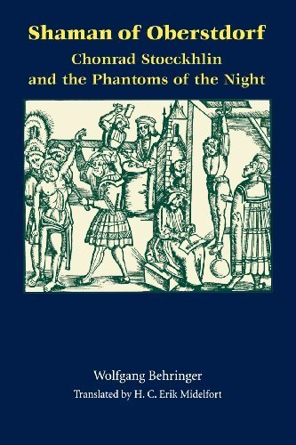 Shaman of Oberstdorf: Chonrad Stoeckhlin and the Phantoms of the Night (Studies in Early Modern German History) by Wolfgang Behringer (2000-06-29)
