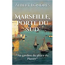 """Marseille, porte du sud: """"au gardien du phare du Planier"""""""