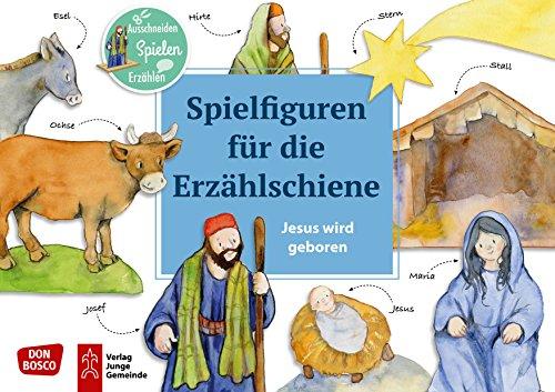 Jesus wird geboren. Spielfiguren für die Erzählschiene.: Ausschneiden. Spielen. Erzählen.
