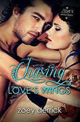 Chasing Love's Wings: Love's Wings #2 (English Edition)