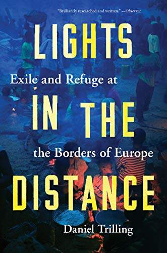 Lights in the Distance: Exile and Refuge at the Borders of Europe por Daniel Trilling