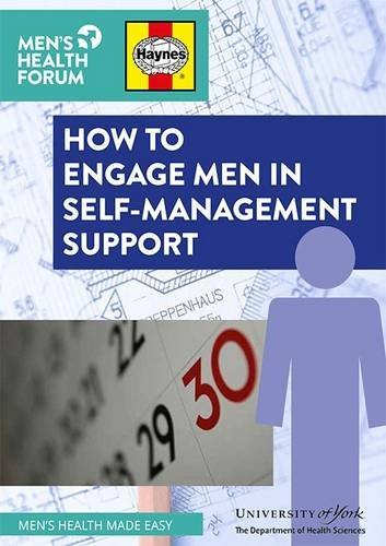 How to Engage Men in Self-Management Support (How to Guides) by Paul Galdas (2015-03-25)