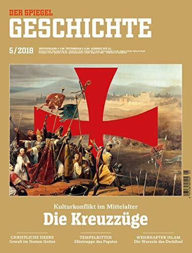 """SPIEGEL GESCHICHTE 5/2018 """"Die Kreuzzüge"""""""