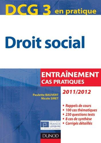 DCG 3 - Droit social 2011/2012 - 4e édition - Entrainement, cas pratiques
