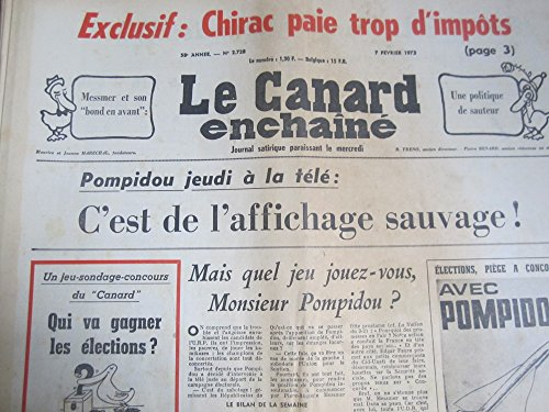 CANARD ENCHAINE (LE) N° 2728 du 07-02-1973 CHIRAC PAIE TROP D'IMPOTS - MESSMER - POMPIDOU - CONCORDE - G. MACE - NIXON - R. BACRI -+èJ. LAP - MOISAN