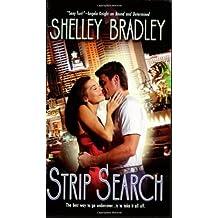 Strip Search (Berkley Sensation) by Shelley Bradley (2006-07-05)