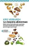 La clessidra alimentare: Dalla ricerca biomedica più avanzata, il nuovo metodo per vivere più sani, più a lungo e più magri