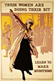 "2W84 Vintage WWI Women Doing Their Bit Learn To Make Munitions War WW1 Poster - A4 (297 x 210mm) 11.7"" x 8.3"""