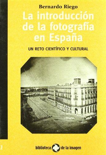 Descargar Libro Introduccion de la fotografia en España, la de Bernardo Riego