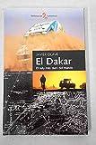 El Dakar. el rally mas duro del mundo