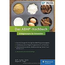 Das ABAP-Kochbuch: Erfolgsrezepte für Entwickler - Programmierbeispiele aus der Praxis (SAP PRESS)