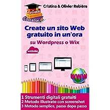 Create un sito Web in un'ora: Una semplice guida digitale per creare un sito web su Wordpress o Wix (eGuide Education Vol. 2) (Italian Edition)