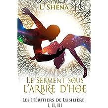 Les Héritiers de Lusilière: I, II et III - Le Serment sous l'Arbre d'Hoe