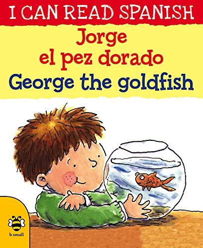 Georges el pez dorado / George the goldfish (I CAN READ SPANISH)
