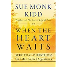 When the Heart Waits: Spiritual Direction for Life's Sacred Questions (Plus) by Sue Monk Kidd (2016-10-11)