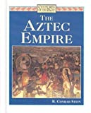The Aztec Empire (Cultures of the Past) by R. Conrad Stein (1996-09-01)