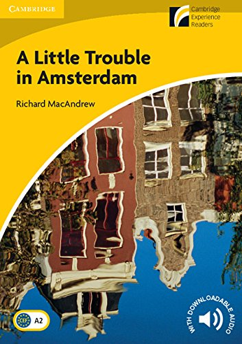 CDR2: A Little Trouble in Amsterdam Level 2 Elementary/Lower-intermediate (Cambridge Discovery Readers) por Richard MacAndrew