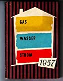 Gas. Wasser. Strom. Städtische Werke Nürnberg 1957. Unser Jahrbuch