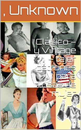 Clásico – y Vintage – tejer patrones para blusas de mujer por Unknown