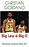 Big Lew & Big O: Milwaukee campione NBA 1971 (Hoops Memories)