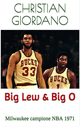 Big Lew & Big O: Milwaukee campione NBA 1971 (Hoops Memories)