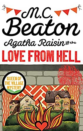 Agatha Raisin and the Love from Hell eBook: M.C. Beaton