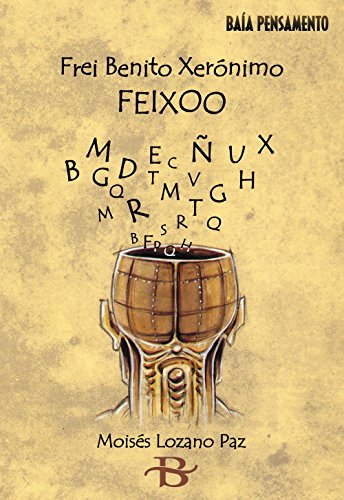 Frei Benito Xerónimo Feixoo (Baía Pensamento Book 6) (Galician Edition) por Moisés Lozano Paz