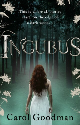 Incubus (Fairwick Chronicles 1) by Carol Goodman (2011-07-21)