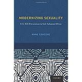 Modernizing Sexuality: U.S. HIV Prevention in Sub-Saharan Africa