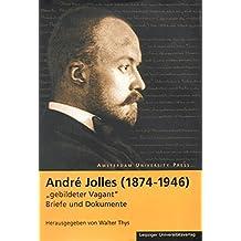 "Jolles, André (1874-1946) ""Gebildeter Vagant"": Brieven en documenten"