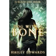 Dog with a Bone by Hailey Edwards (September 19,2014)