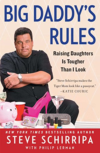 Big Daddy's Rules: Raising Daughters Is Tougher Than I Look (English Edition) par Steve Schirripa