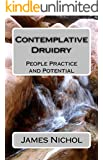 Contemplative Druidry: People Practice and Potential