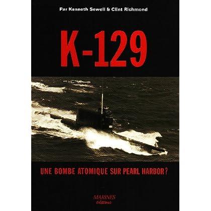 K-129 : Une bombe atomique sur Pearl Harbor ?