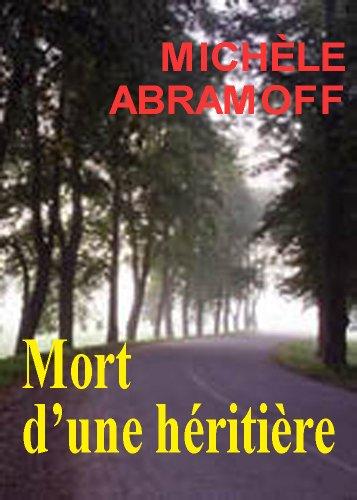 MORT D'UNE HÉRITIÈRE  -  Roman policier  -  (Enquête et suspense) par Michèle Abramoff