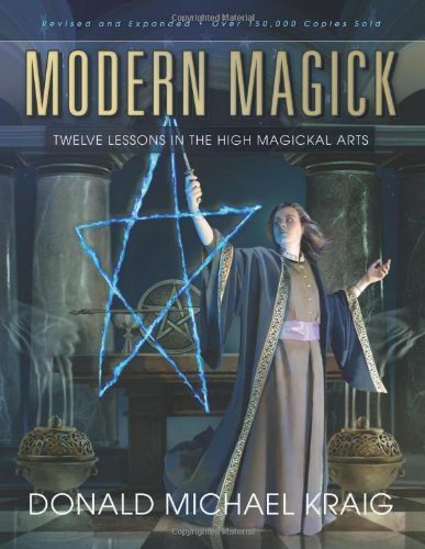 Modern Magick: Twelve Lessons in the High Magickal Arts by Donald Michael Kraig (2010-09-08)