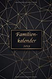 Familienkalender 2019: Organisieren, Planen und Notieren - Der Familienplaner und Kalender für das neue Jahr 2019 mit 6 Spalten