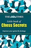 #10: The Times Little Book of Chess Secrets (Times Little Books)