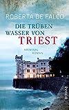 Die trüben Wasser von Triest: Kriminalroman (Commissario-Benussi-Reihe 1)