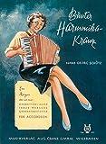 Bunter Harmonika-Kranz: Ein Reigen alter und neuer Operettenlieder, Tänze, Märsche, Charakterstücke usw. für Piano-Akkordeon (12-120 Bässe) in leichter Bearbeitung. Akkordeon.