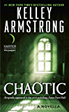 Chaotic: A Novella (Otherworld Stories series)