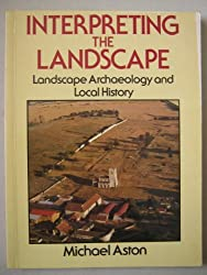 Interpreting the Landscape: Landscape Archaeology in Local Studies