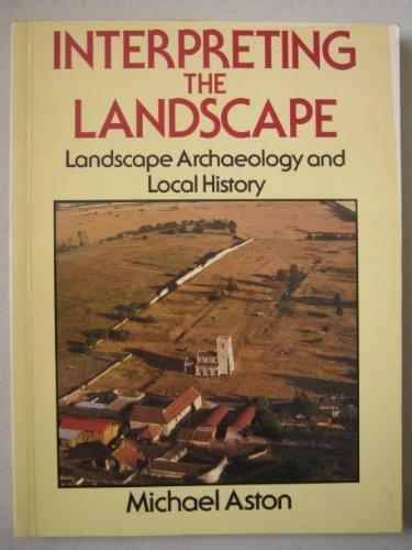 Interpreting the Landscape: Landscape Archaeology in Local Studies